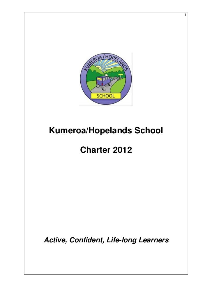 1 Kumeroa/Hopelands School          Charter 2012Active, Confident, Life-long Learners