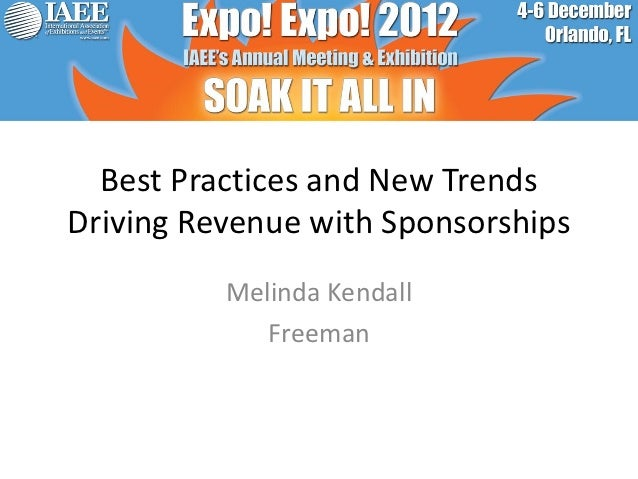 Best Practices and New TrendsDriving Revenue with Sponsorships          Melinda Kendall             Freeman