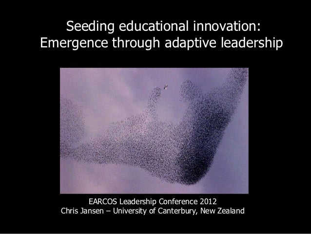 Seeding educational innovation:Emergence through adaptive leadership           EARCOS Leadership Conference 2012   Chris J...