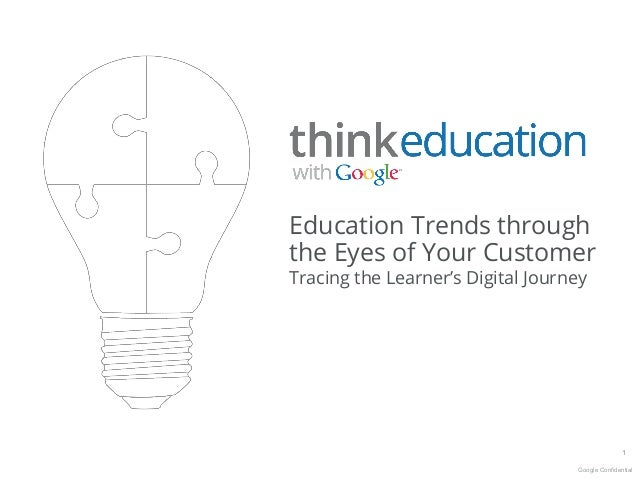 Education Trends throughthe Eyes of Your CustomeraTracing the Learner's Digital Journey                                   ...