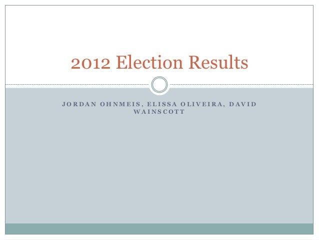 2012 Election ResultsJORDAN OHNMEIS, ELISSA OLIVEIRA, DAVID            WAINSCOTT