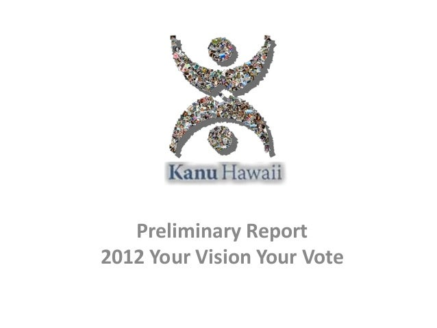 Preliminary Report2012 Your Vision Your Vote