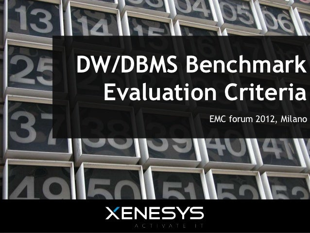 DW/DBMS Benchmark  Evaluation Criteria            EMC forum 2012, Milano