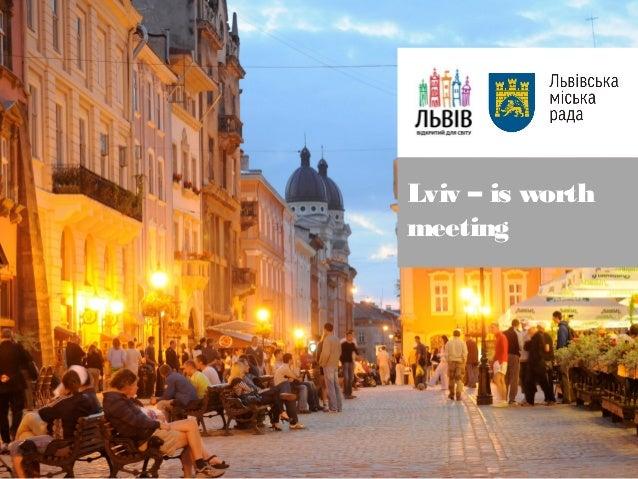 Lviv – is worth  meeting