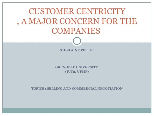 CUSTOMER CENTRICITY, A MAJOR CONCERN FOR THE        COMPANIES               GHISLAINE PELLAT             GRENOBLE UNIVERSI...
