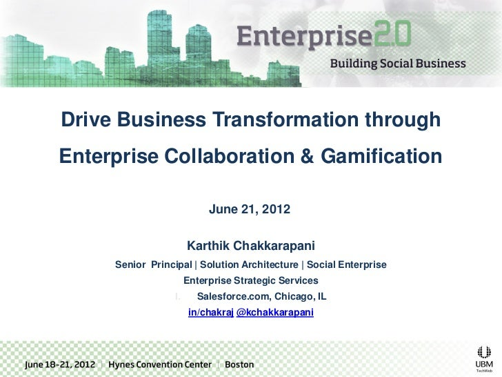 Drive Business Transformation throughEnterprise Collaboration & Gamification                     June 21, 2012            ...