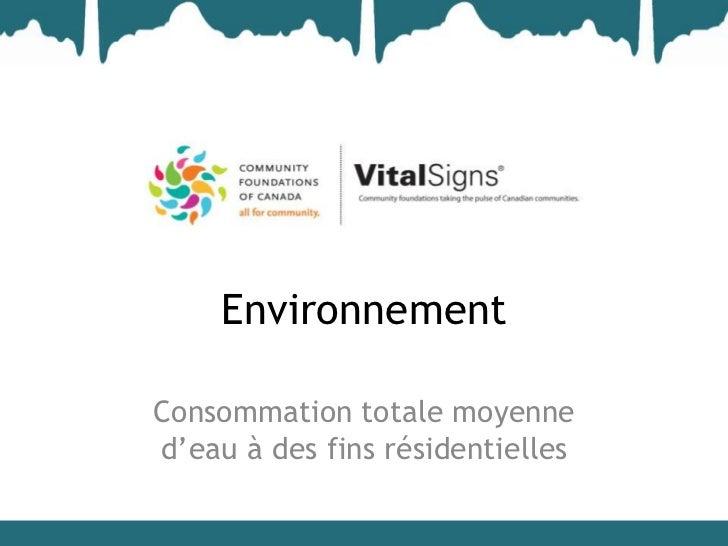 EnvironnementConsommation totale moyenned'eau à des fins résidentielles