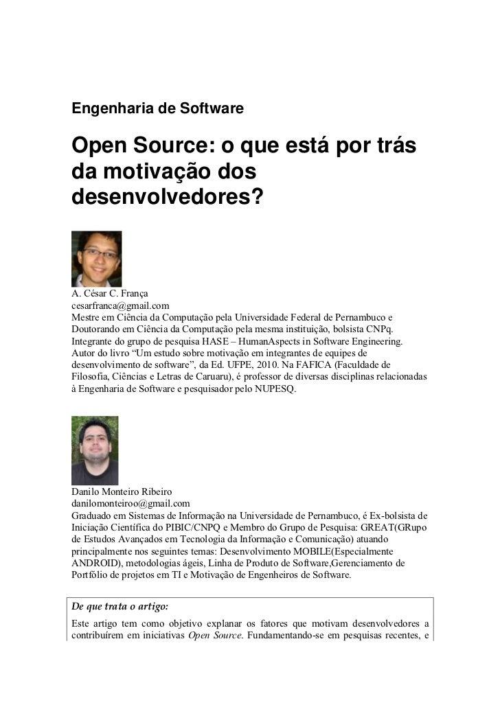 Engenharia de SoftwareOpen Source: o que está por trásda motivação dosdesenvolvedores?A. César C. Françacesarfranca@gmail....