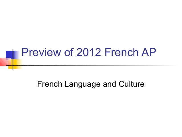 Preview of 2012 French AP  French Language and Culture