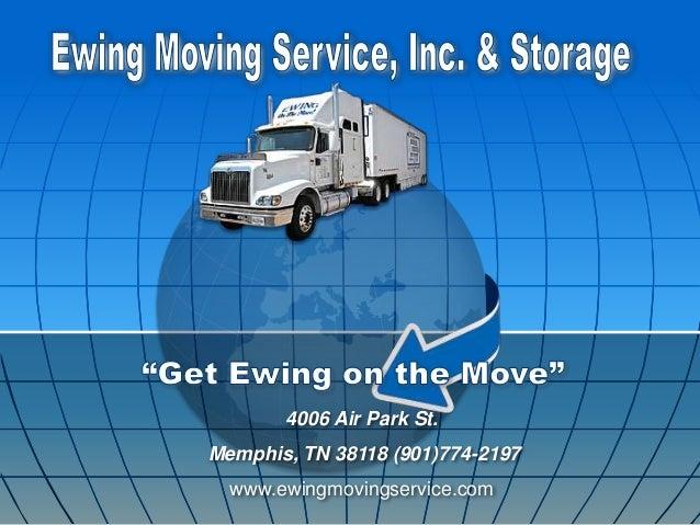 4006 Air Park St.Memphis, TN 38118 (901)774-2197www.ewingmovingservice.com