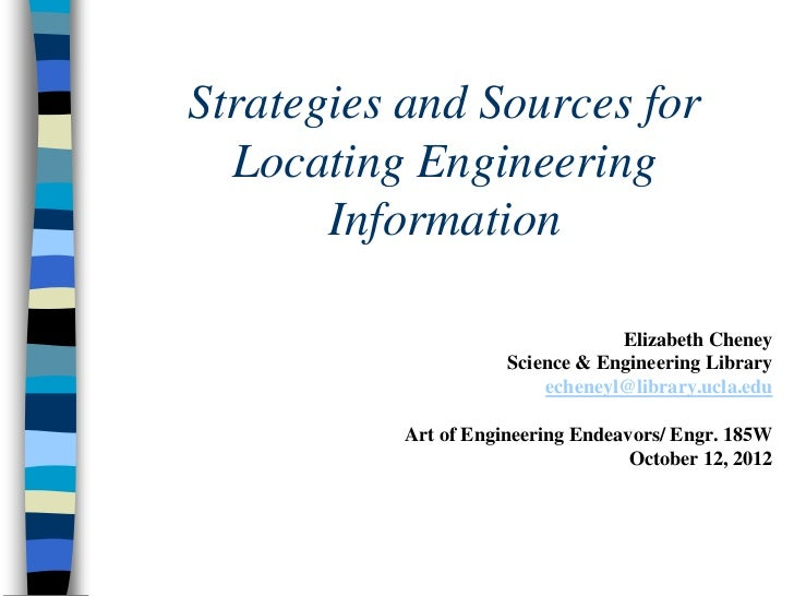 Strategies and Sources for  Locating Engineering       Information                                 Elizabeth Cheney       ...