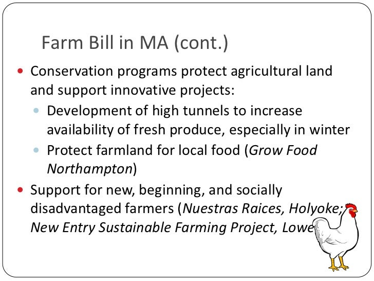 Farm Bill in MA (cont.)<br />Conservation programs protect agricultural land and support innovative projects: <br />Develo...