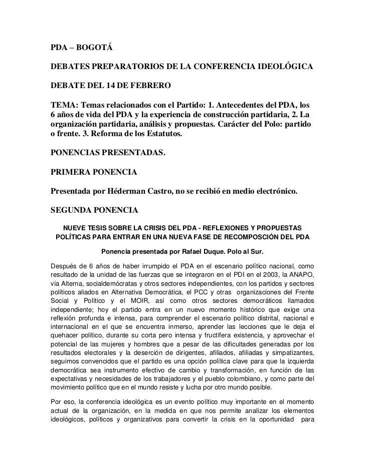 PDA – BOGOTÁDEBATES PREPARATORIOS DE LA CONFERENCIA IDEOLÓGICADEBATE DEL 14 DE FEBREROTEMA: Temas relacionados con el Part...