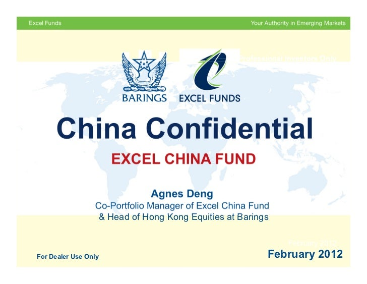 For Professional Investors Only     China Confidential                      EXCEL CHINA FUND                             A...