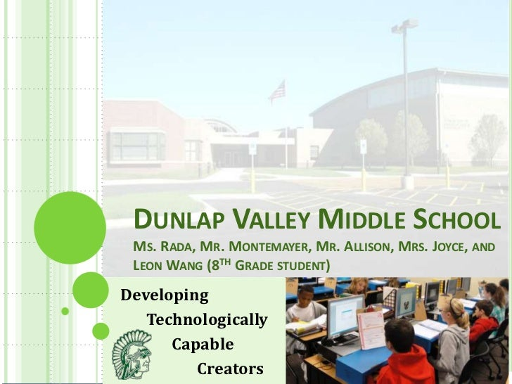 DUNLAP VALLEY MIDDLE SCHOOL MS. RADA, MR. MONTEMAYER, MR. ALLISON, MRS. JOYCE, AND LEON WANG (8TH GRADE STUDENT)Developing...