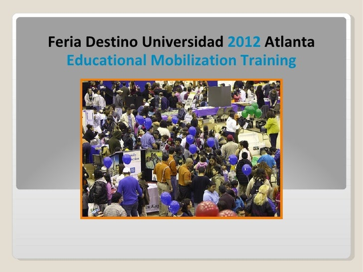 Feria Destino Universidad 2012 Atlanta   Educational Mobilization Training