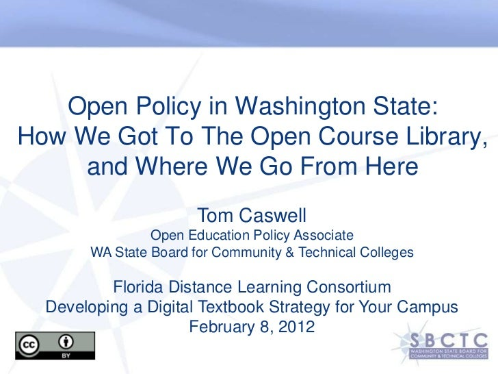 Open Policy in Washington State:How We Got To The Open Course Library,     and Where We Go From Here                      ...
