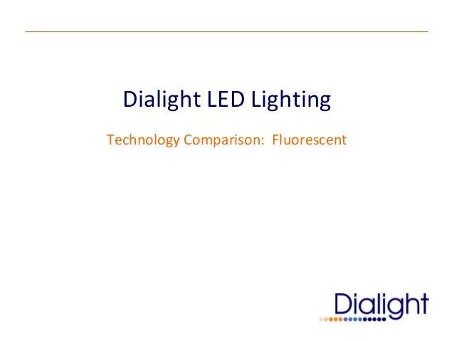 Dialight LED Lighting Technology Comparison: Fluorescent