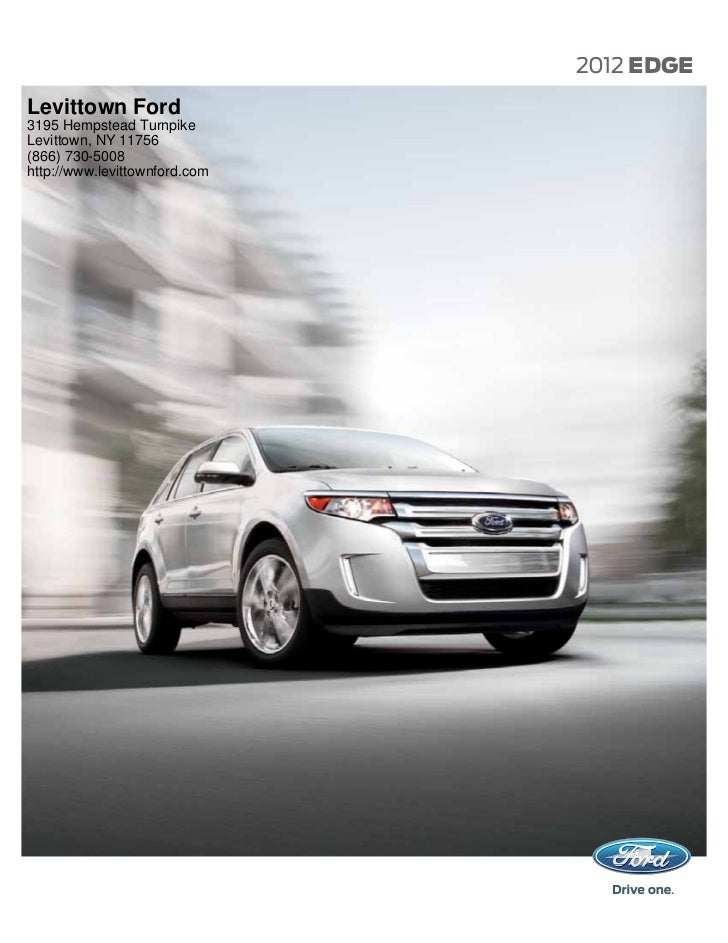 2012 EDGELevittown Ford3195 Hempstead TurnpikeLevittown, NY 11756(866) 730-5008http://www.levittownford.com