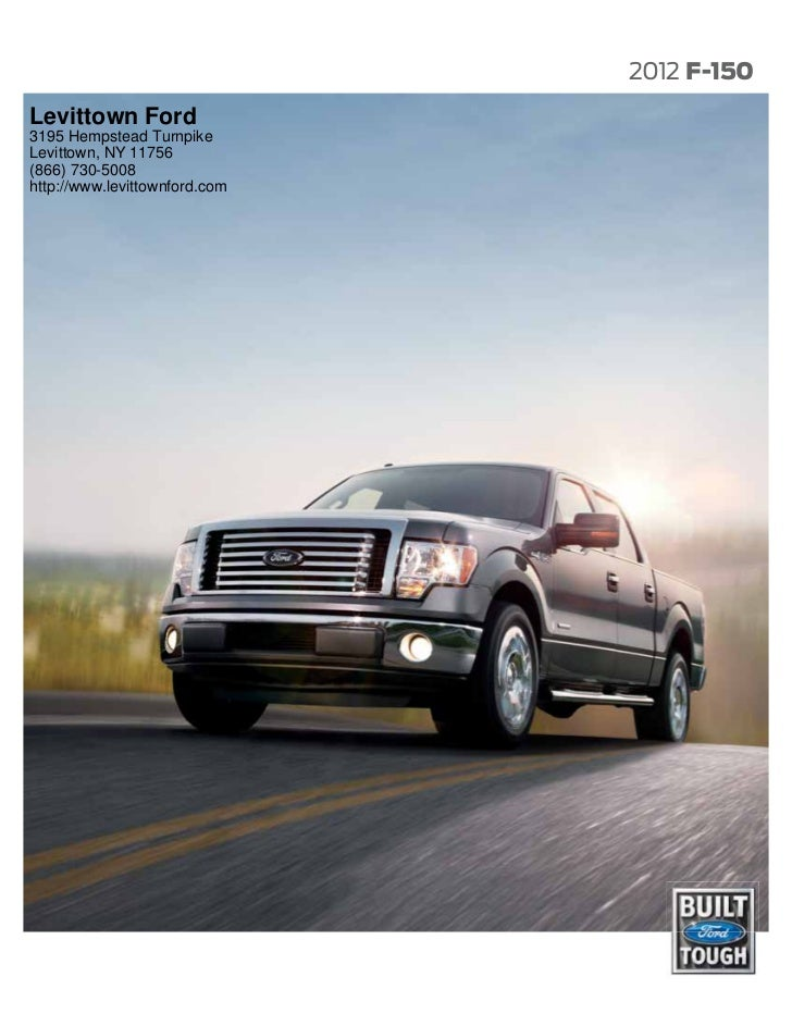 2012 F-150Levittown Ford3195 Hempstead TurnpikeLevittown, NY 11756(866) 730-5008http://www.levittownford.com