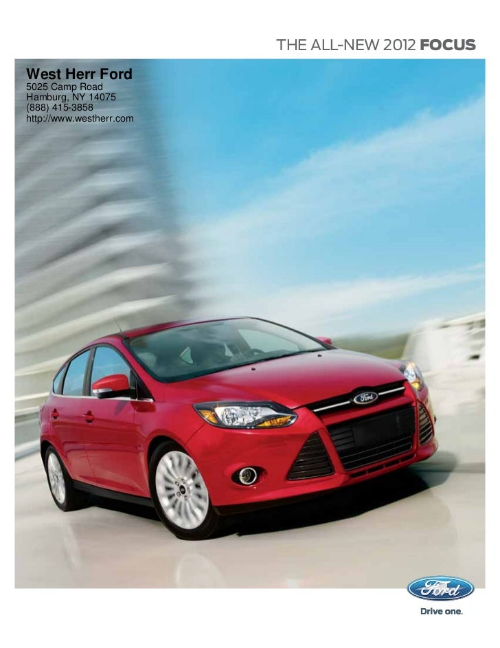 THE ALL-NEW 2012 FOCUSWest Herr Ford5025 Camp RoadHamburg, NY 14075(888) 415-3858http://www.westherr.com