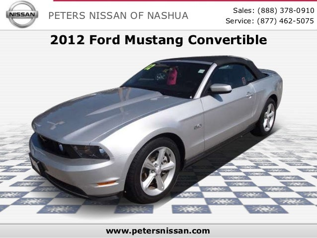 Sales: (888) 378-0910PETERS NISSAN OF NASHUA         Service: (877) 462-50752012 Ford Mustang Convertible         www.pete...