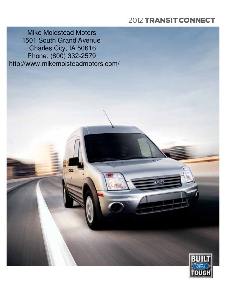 2012 TRANSIT CONNECT       Mike Moldstead Motors     1501 South Grand Avenue        Charles City, IA 50616       Phone: (8...