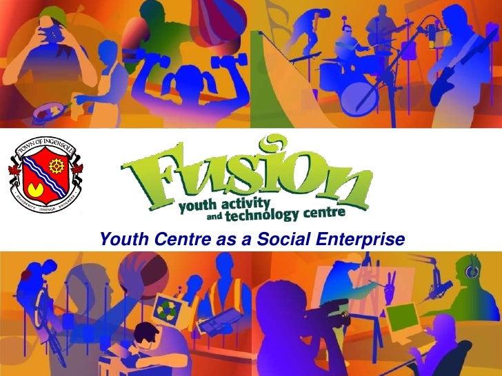 Youth Centre as a Social Enterprise