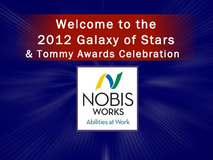 Welcome to the  2012 Galaxy of Stars& Tommy Awards Celebration