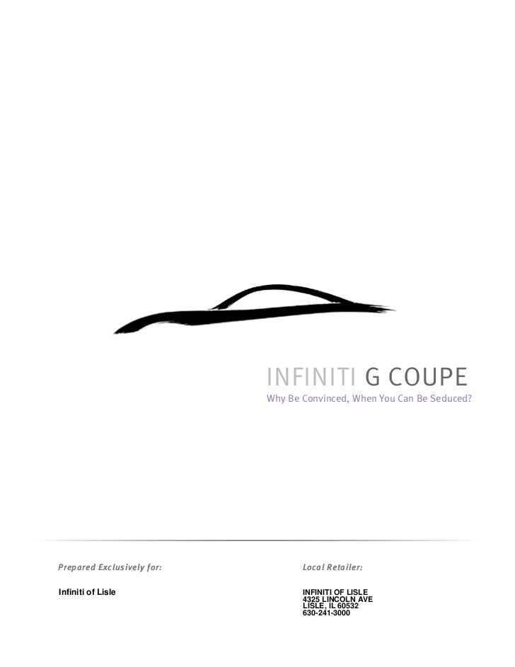 INFINITI G COUPE                            Why Be Convinced, When You Can Be Seduced?Prepared Exclusively for:          L...