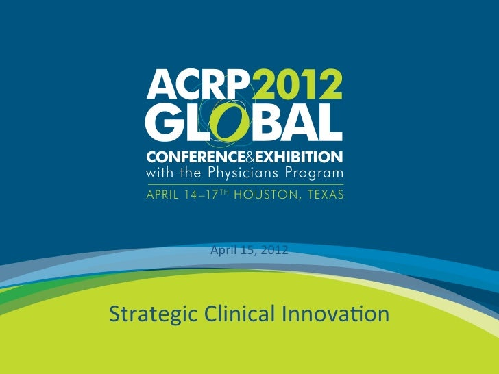 April	  15,	  2012	                                  	                                  	          Strategic	  Clinical	  ...
