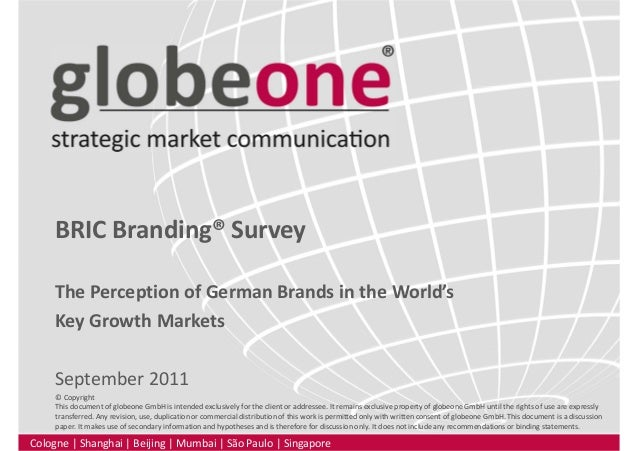 BRIC Branding® Survey The Perception of German Brands in the World's Key Growth Markets September 2011 Cologne   Shanghai ...