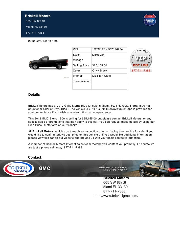 Brickell Motors665 SW 8th StMiami FL 33130877-711-7388 2012 GMC Sierra 1500                                     VIN       ...