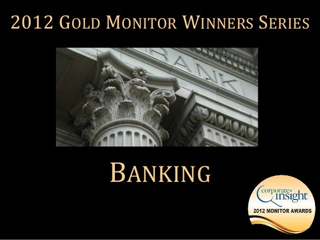 2012 GOLD MONITOR WINNERS SERIES          BANKING