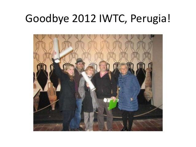 Goodbye 2012 IWTC, Perugia!