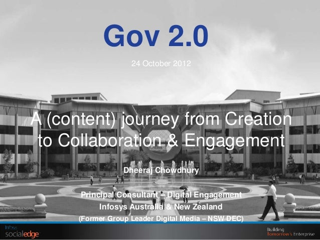 Gov 2.0                    24 October 2012A (content) journey from Creation to Collaboration & Engagement                 ...
