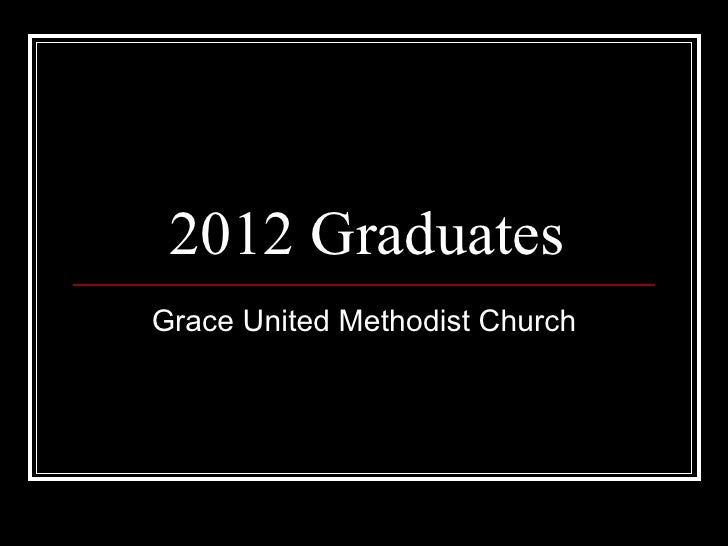 2012 GraduatesGrace United Methodist Church