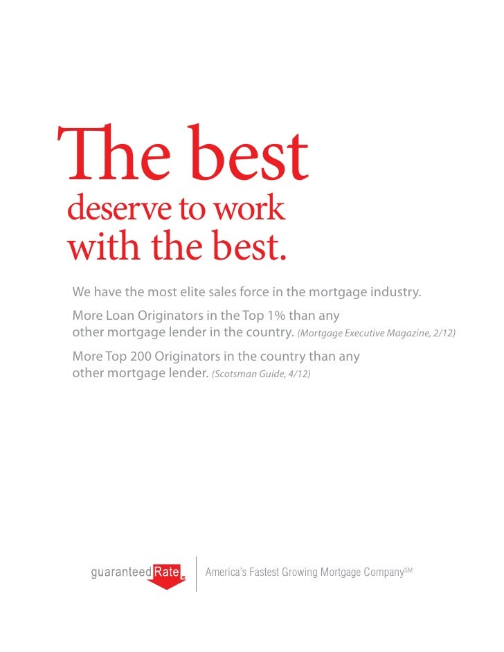 The bestdeserve to workwith the best.We have the most elite sales force in the mortgage industry.More Loan Originators in ...
