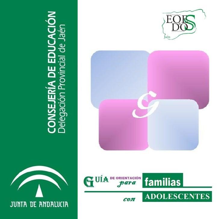 DIRECCIÓN Y GESTIÓN DE LA GUÍA DE ORIENTACIÓN PARA FAMILIASCON ADOLESCENTES:DELEGACIÓN PROVINCIAL DE EDUCACIÓN DE JAÉN: EQ...