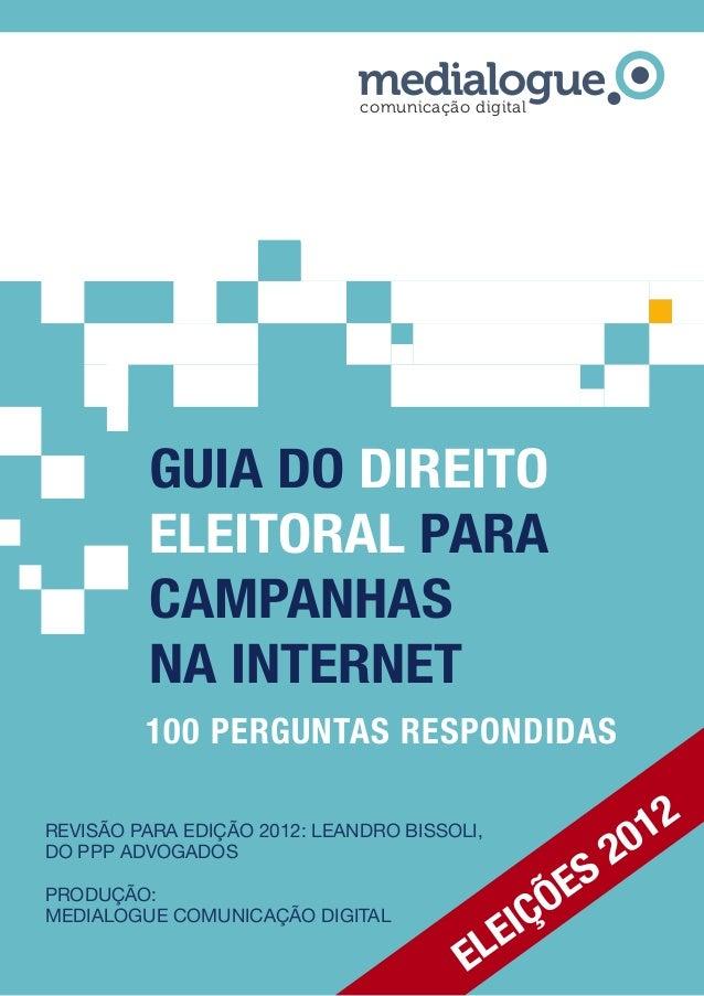 1 GUIA DO Direito eleitoral para campanhas Na internet comunicação digital 100 perguNtas respondidas REVISÃO para edição 2...