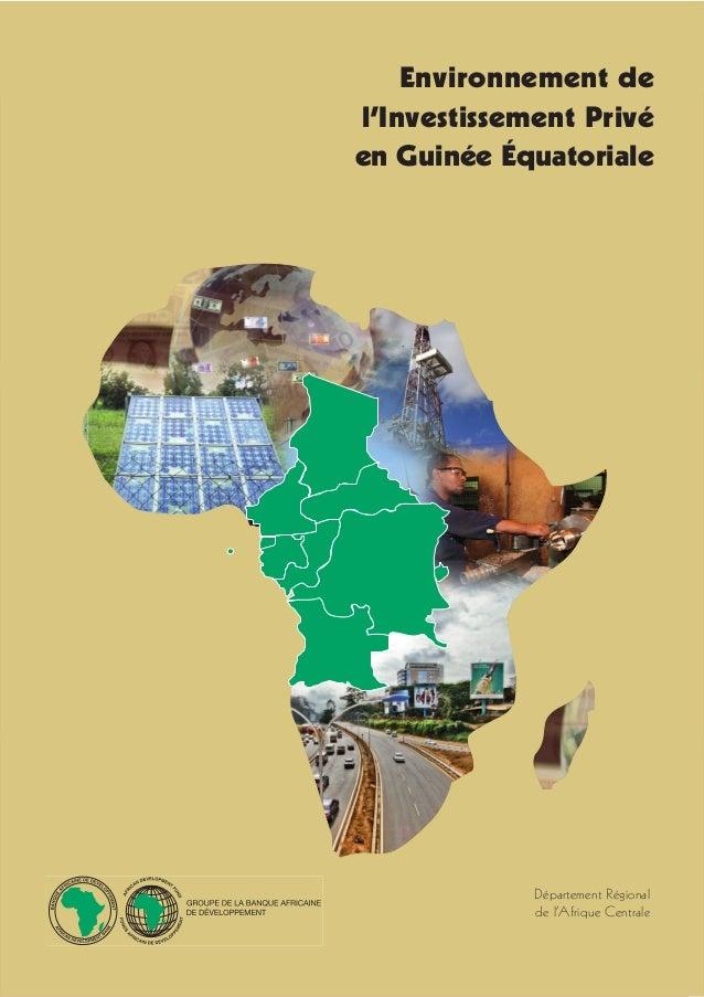 Département Régionalde l'Afrique CentraleEnvironnement del'Investissement Privéen Guinée Équatoriale