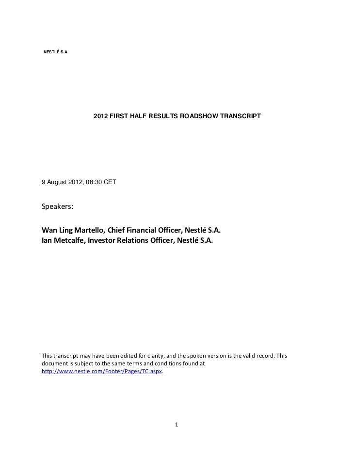 NESTLÉ S.A.                    2012 FIRST HALF RESULTS ROADSHOW TRANSCRIPT9 August 2012, 08:30 CETSpeakers:Wan Ling Martel...