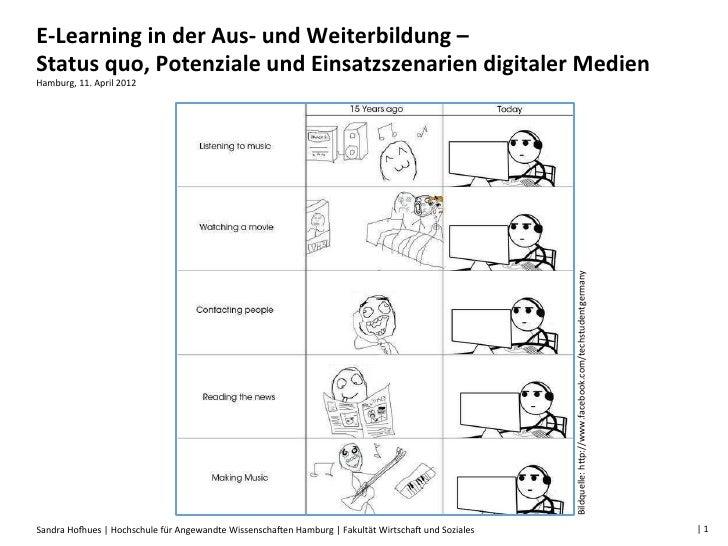 E-‐Learning in der Aus-‐ und Weiterbildung –  Status quo, Potenziale und Einsatzszenarien digi...