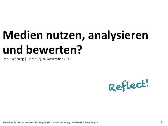 Medien nutzen, analysieren und bewerten? Impulsvortrag | Hamburg, 9. November 2012                  ...