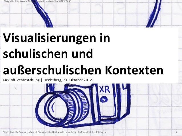Bildquelle: hJp://www.flickr.com/photos/schoschie/102752943/ Visualisierungen in schulischen und außerschulisch...