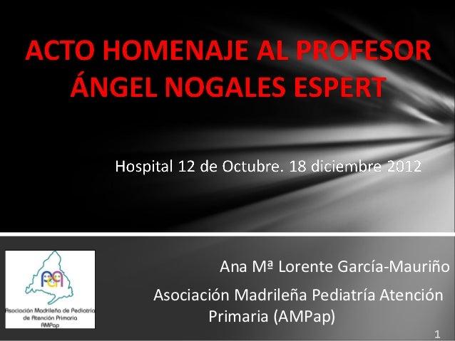 Ana Mª Lorente García-MauriñoAsociación Madrileña Pediatría Atención       Primaria (AMPap)