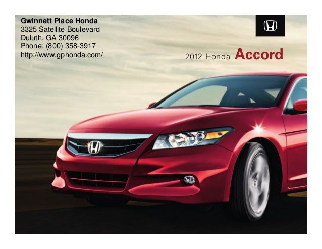 ... Honda Dealer Serving Atlanta. Gwinnett Place Honda3325 Satellite  BoulevardDuluth, GA 30096Phone: (800) 358 3917http: ...