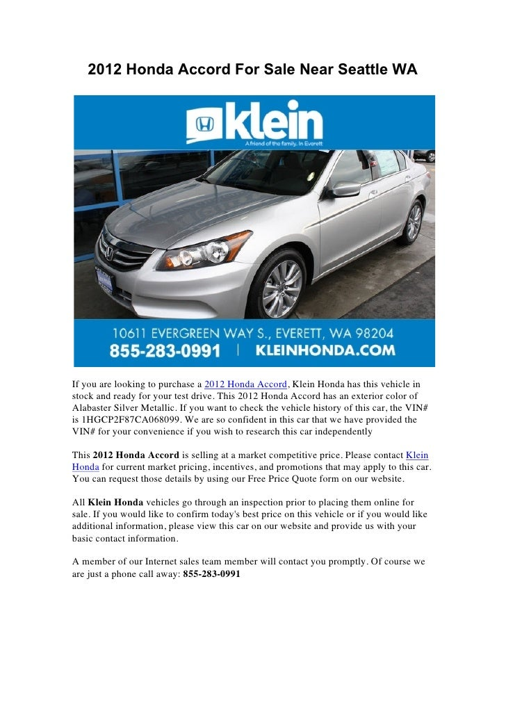 2012 Honda Accord For Sale Near Seattle WAIf you are looking to purchase a 2012 Honda Accord, Klein Honda has this vehicle...