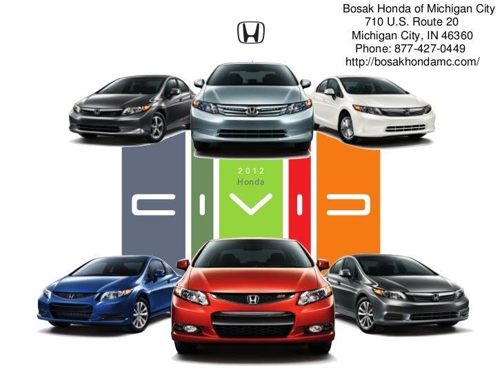 Bosak Honda of Michigan City            710 U.S. Route 20         Michigan City, IN 46360          Phone: 877-427-0449    ...