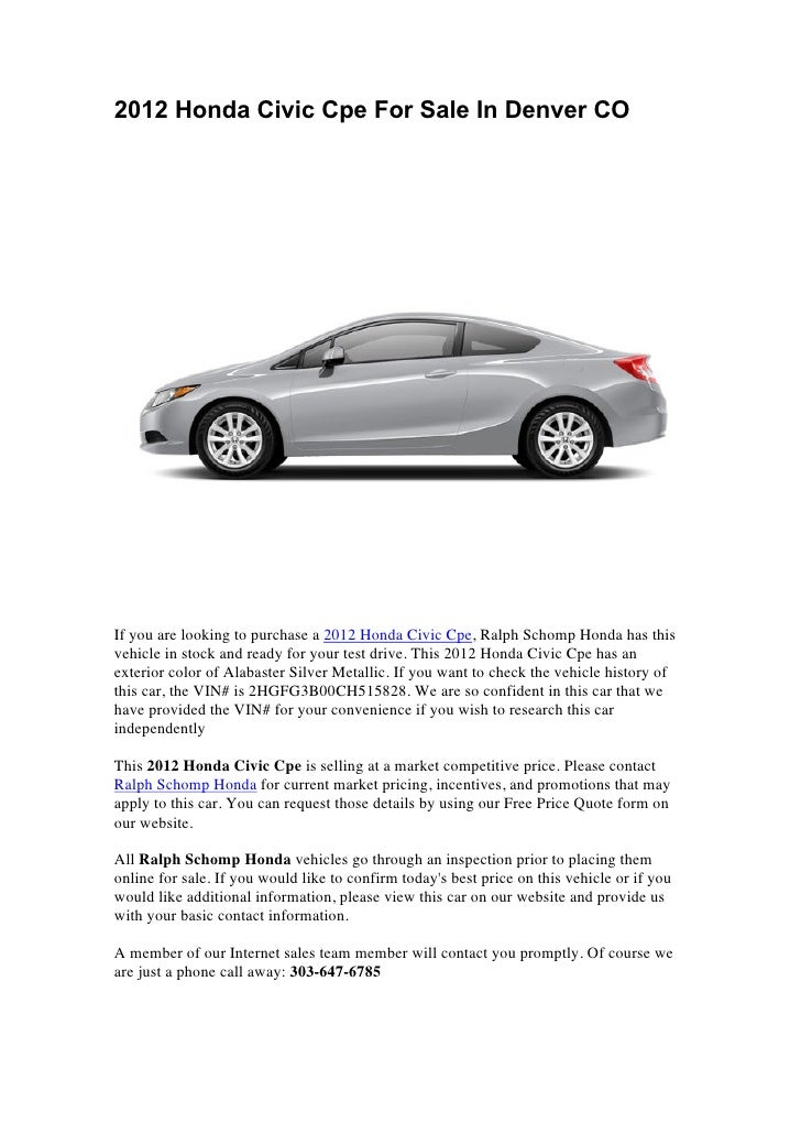 2012 Honda Civic Cpe For Sale In Denver COIf you are looking to purchase a 2012 Honda Civic Cpe, Ralph Schomp Honda has th...